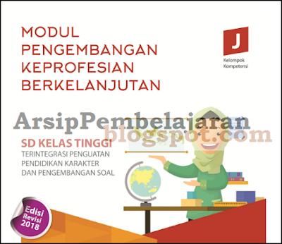 MODUL PENGEMBANGAN KEPROFESIAN BERKELANJUTAN  Modul Guru Pembelajar Kelas Tinggi KK J Edisi Revisi 2018 Terbaru
