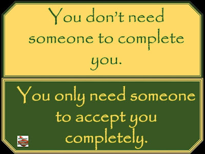 "Motivational Pictures Quotes, Facebook Page, MotivateAmazeBeGREAT, Inspirational Quotes, Motivation, Quotations, Inspiring Pictures, Success, Quotes About Life, Life Hack:  ""You don't need someone to complete you. You only need someone to accept you completely."""