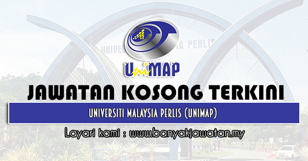 Jawatan Kosong 2021 di Universiti Malaysia Perlis (UniMAP)