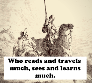 Who reads and travels much, sees and learns much.