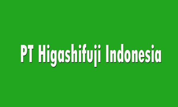 PT Higashifuji Indonesia