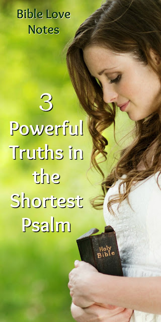 3 Powerful Truths in the Shortest Psalm