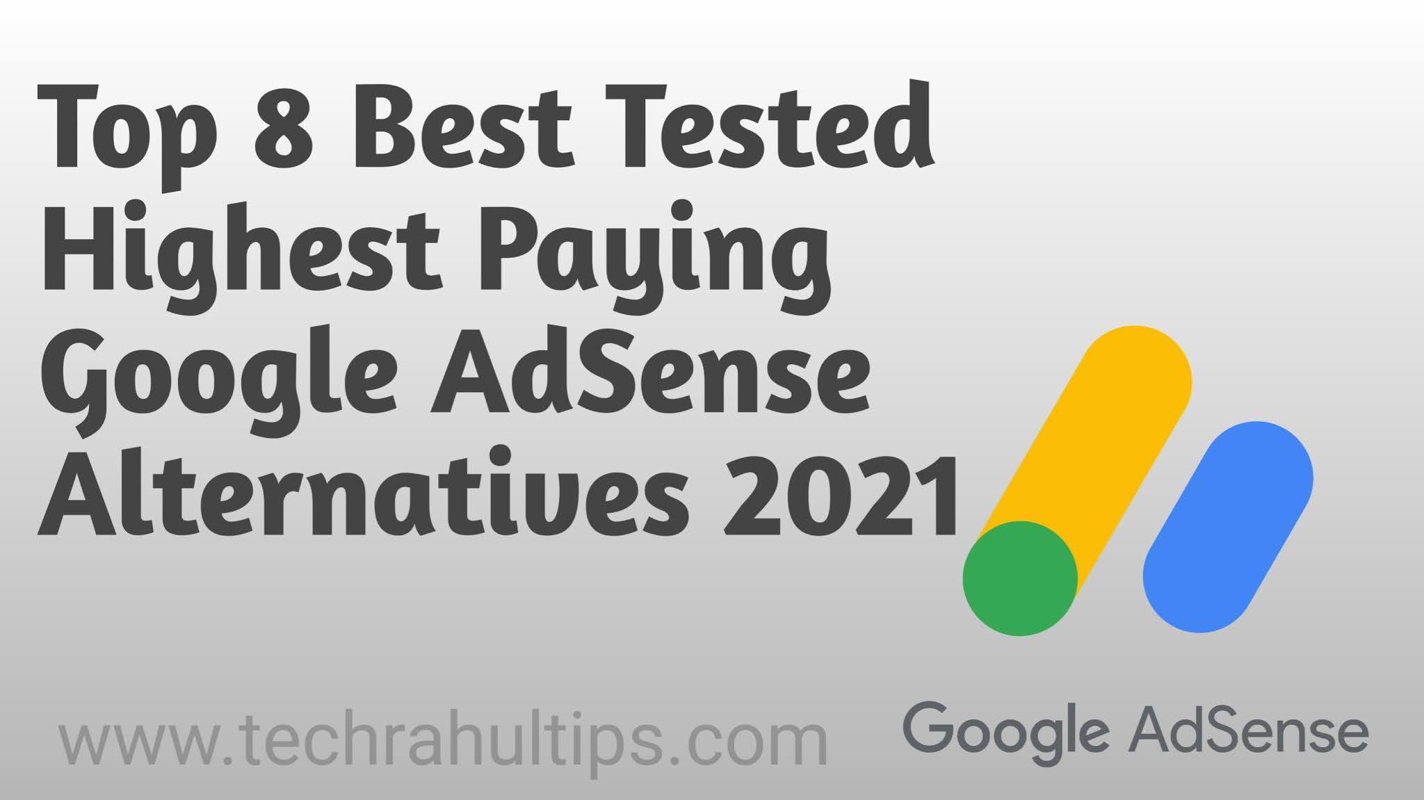 Top 8 Best Highest Paying Google AdSense Alternatives 2021