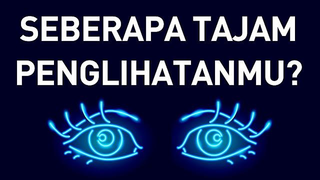 Tes Mata Simpel untuk Melihat Seberapa Baik Penglihatanmu