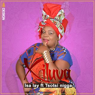 BAIXAR MP3   Isa Lay - Xiluva (Feat. Tsotsi Nigga)   2018