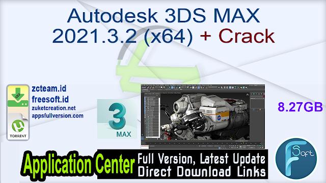 Autodesk 3DS MAX 2021.3.2 (x64) Multilanguage + Crack_ ZcTeam.id