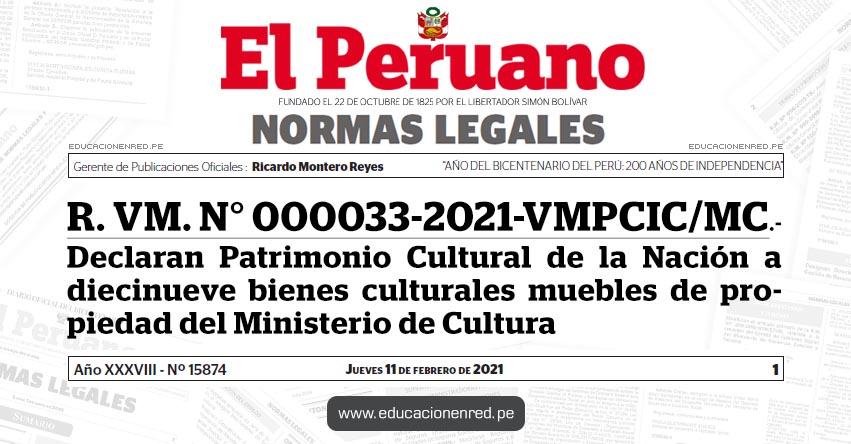 R. VM. N° 000033-2021-VMPCIC/MC.- Declaran Patrimonio Cultural de la Nación a diecinueve bienes culturales muebles de propiedad del Ministerio de Cultura