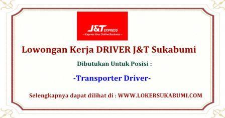 Lowongan Kerja J&T Sukabumi Posisi Driver Terbaru