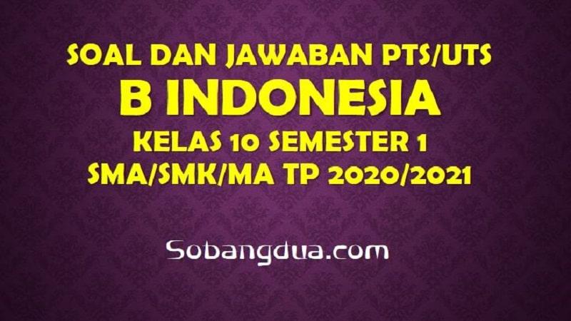Soal dan Jawaban PTS/UTS B INDONESIA Kelas 10 Semester 1 ...