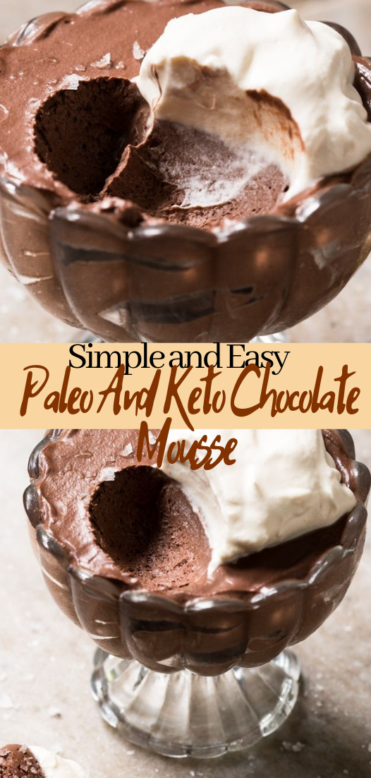 Paleo And Keto Chocolate Mousse #desserts #cakerecipe #chocolate #fingerfood #easy