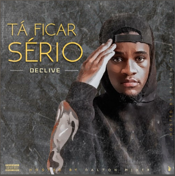 Declive - TÁ FICAR SÉRIO (EP Completa 2020)