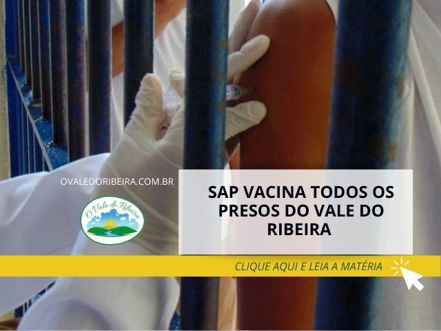 SAP vacina todos os presos do Vale do Ribeira