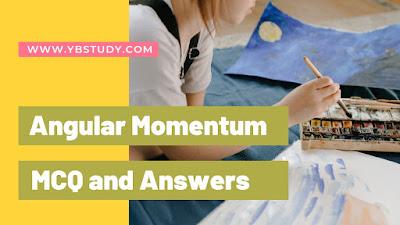 Mcq on angular momentum