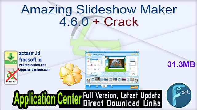 Amazing Slideshow Maker 4.6.0 + Crack_ ZcTeam.id