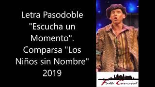 """Pasodoble """"Escucha un Momento"""". Comparsa """"Los Niños sin Nombre"""" (2019) con Letra Sincronizada"""