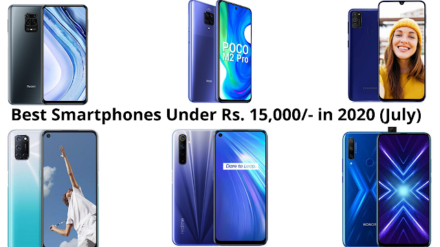 Best Smartphones Under Rs. 15,000/- In 2020 (July)