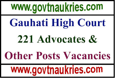 Gauhati High Court Notification 221 Advocates & Other Posts Vacancies