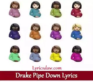 Drake Pipe Down Lyrics