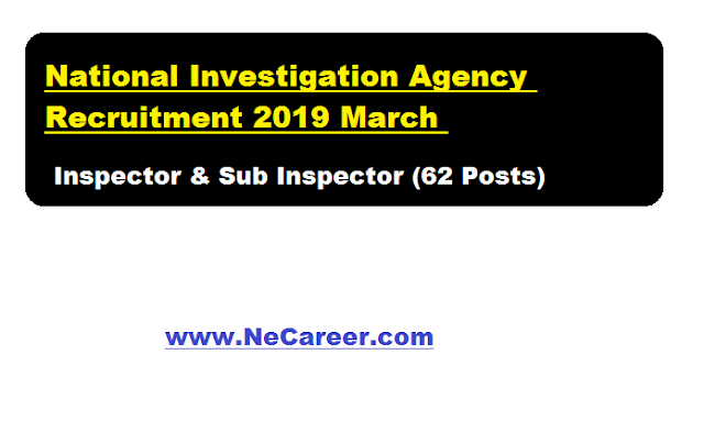 National Investigation Agency Recruitment 2019 March | Inspector & Sub Inspector posts
