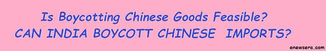 Can India Boycott Chinese Imports?
