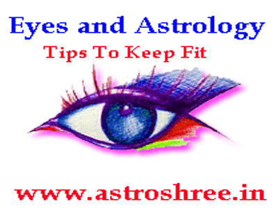 Eyes And Astrology Tips For Healthy Eyes