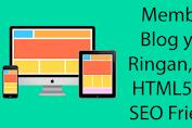 Cara Membuat Blog Ringan, Valid HTML5, dan SEO Friendly