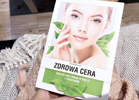 Książka o trądziku - Zdrowa Cera, Siła Natury i Nauki w walce z trądzikiem - opinia i zdjęcia
