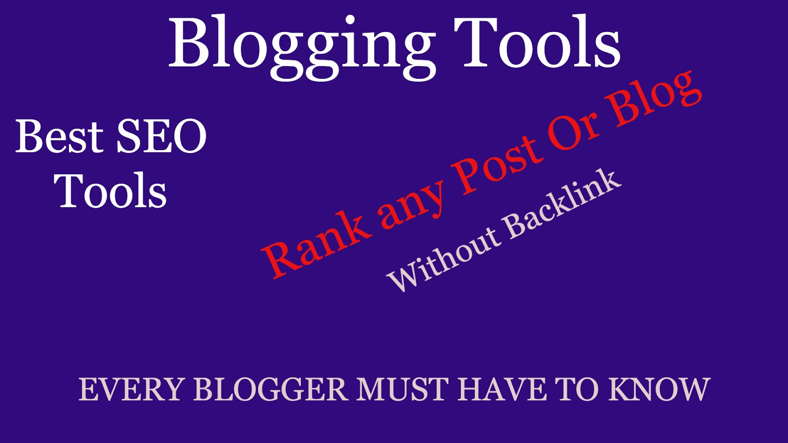 Blogging tools| Blogger SEO Tools| SEO Tips| Blog SEO Tips