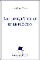La lune, l'étoile et le flocon - Le Minot Tiers - La ligne d'erre Éditions