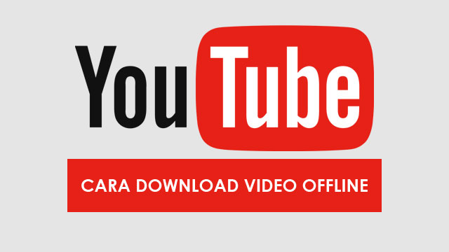 Cara download video YouTube secara offline tanpa internet