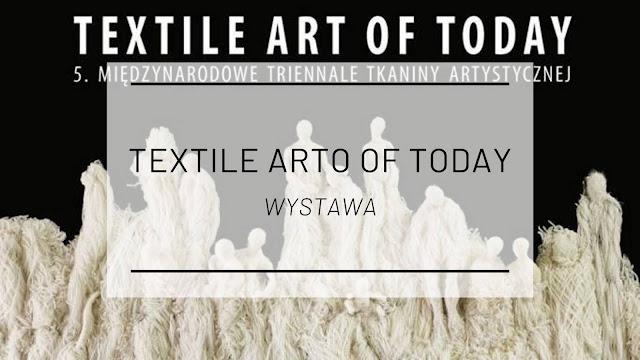 Textile Art of Today w Bielsku-Białej [wystawa]