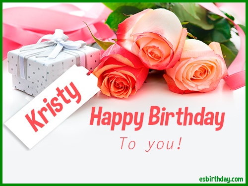 happy birthday kristy Happy Birthday Kristy   Happy Birthday images for Name happy birthday kristy