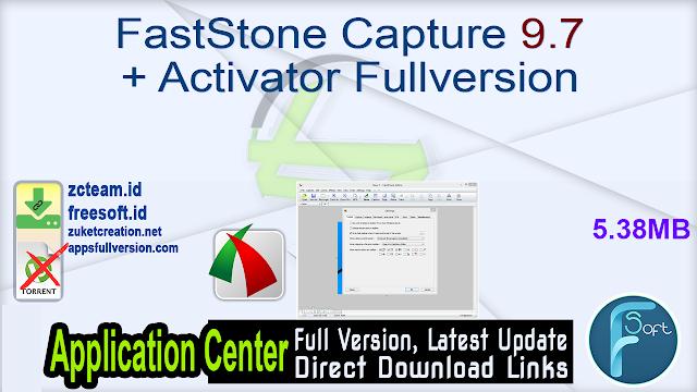 FastStone Capture 9.7 + Activator Fullversion