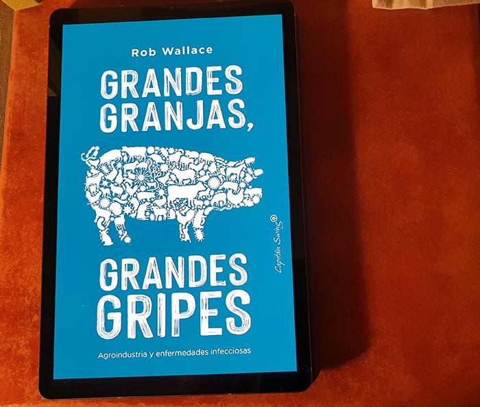 Cubierta del libro «Grandes granjas, grandes gripes» de Rob Wallace (Capitán Swing)