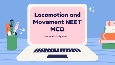 Locomotion and Movement NEET Questions