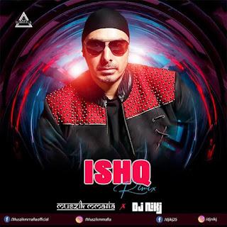 ISHAQ - REMIX - MUSZIK MMAFIA X DJ NIK J