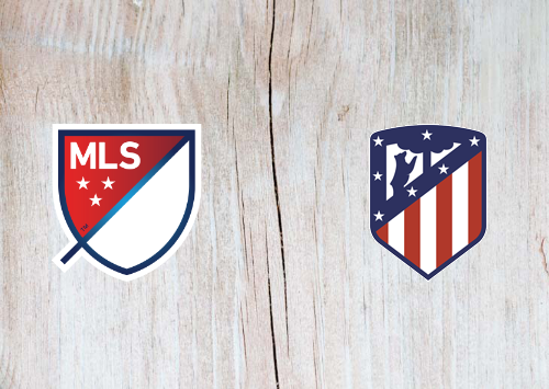 MLS All-Stars vs Atlético Madrid Full Match & Highlights 1 August 2019