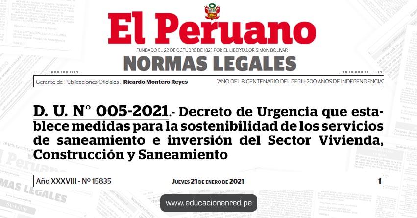 D. U. N° 005-2021.- Decreto de Urgencia que establece medidas para la sostenibilidad de los servicios de saneamiento e inversión del Sector Vivienda, Construcción y Saneamiento