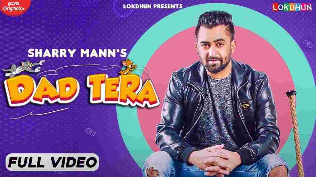 Dad tera lyrics Sharry Mann Punjabi Song