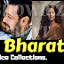 Bharat Day 1 Box Office Collections - Bharat Life Time Box office Collections