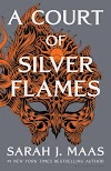 Resenha #642: A Court Of Silver Flames - Sarah J. Maas (Bloomsbury USA)
