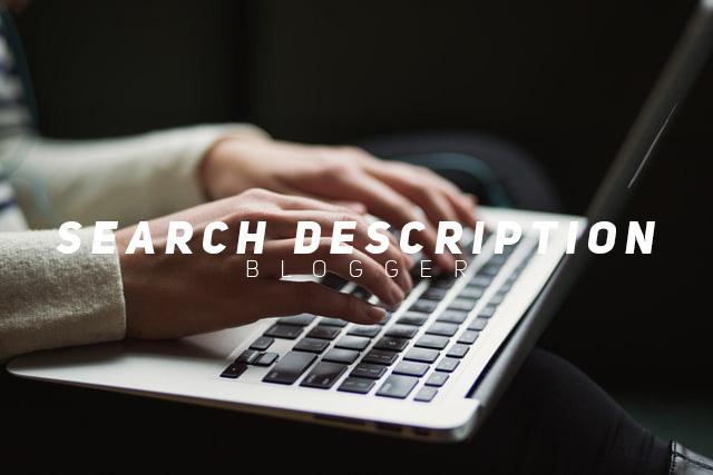 Apakah Fungsi Search Description Pada Blogger?