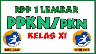 RPP PKN Kelas XI SMA 1 Lembar Kurikulum 2013, RPP PKN 1 Lembar Kelas XI Tahun 2020