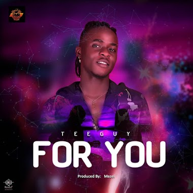 [Music] Tee Guy - For You