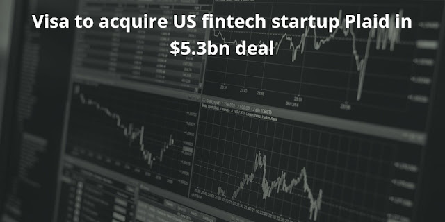 Visa to acquire US fintech startup Plaid in $5.3bn deal