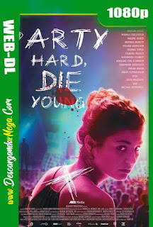 Party Hard Die Young (2018) HD 1080p Latino