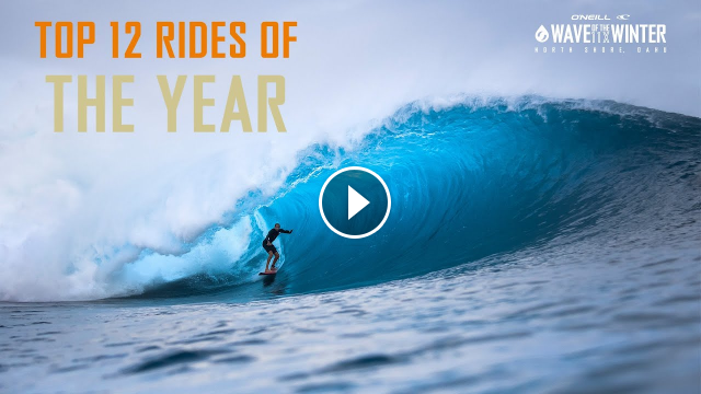 O Neill Wave of the Winter Top 12 Rides of the Year