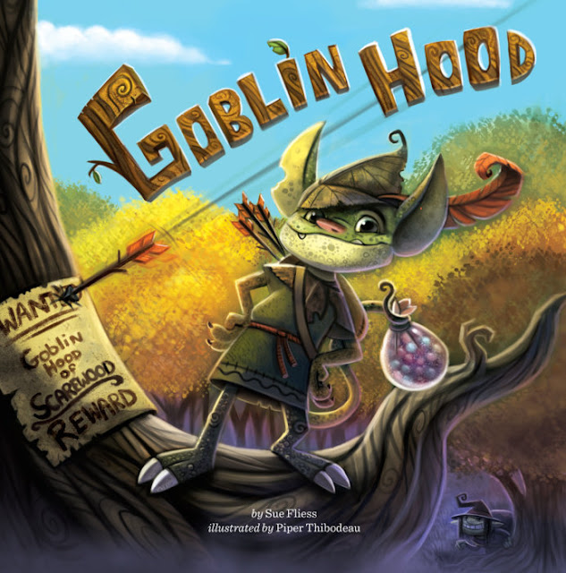 http://www.penguinrandomhouse.com/books/318698/goblin-hood-by-sue-fliess-illustrated-by-piper-thibodeau/