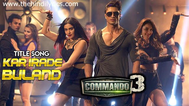Iraade Kar Buland Lyrics - Commando 3 (2019)