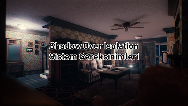 Shadow Over Isolation Sistem Gereksinimler